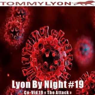 Tommy Lyon - Lyon By Night 19 - CoVid19 #The Attack - April 2020