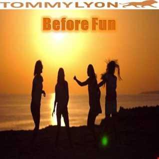 Tommy Lyon - Before Fun - December 2018