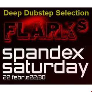 flark's Spandex Saturday Deep Dubstep Selection
