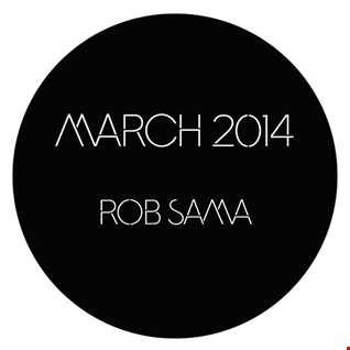 March 2014 House Mix - Rob Sama