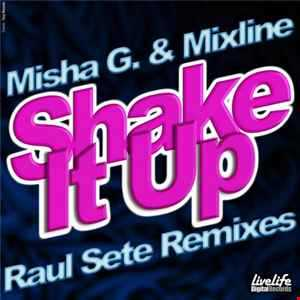 Misha G. & Mixline - Shake it up  (DJ Raul Sete ReMix) Free Download