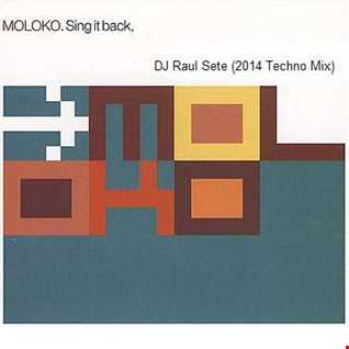 Moloko - Sing it Back (DJ Raul Sete 2014 Techno Mix) Free Download