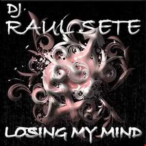 DJ Raul Sete - Losing My Mind (Radio Mix)  Free Download