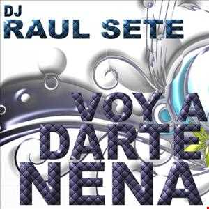 DJ Raul Sete   Voy A Darte Nena (Azided Mix) NOW FREE DOWNLOAD