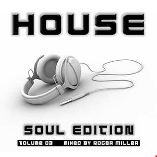 HOUSE (Soul Edition Vol.03)
