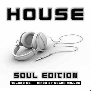 HOUSE (Soul Edition Vol.06)
