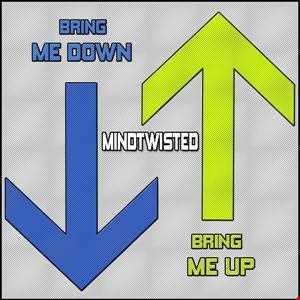Bring Me Down [Bring Me Up]