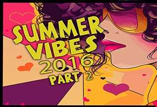 Summer Vibes 2016 [PART 2]