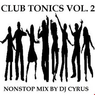 Club Tonics 2    Nonstop Mix By DJ Cyrus
