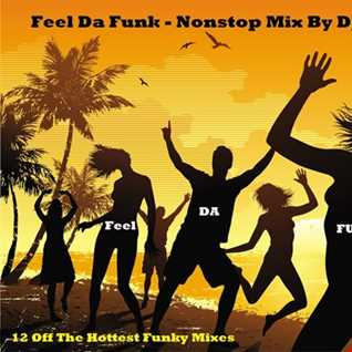 Feel Da Funk   Nonstop Mix By DJ Cyrus