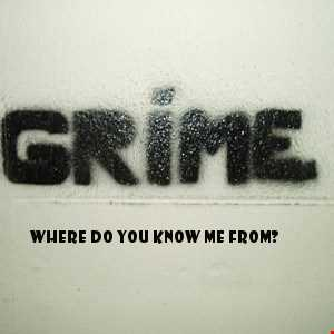 Where Do You Know Me From (Grime Sept 2017)
