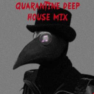 Quarantine Deep House Mix 1