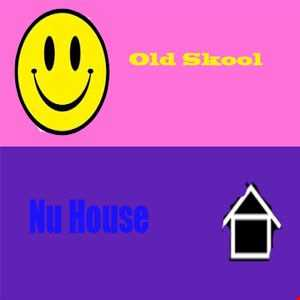 Old Skool Nu House