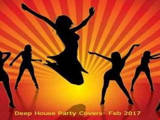 Deep House Party Covers Feb 2017