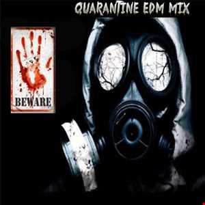 Quarantine EDM Mix 1