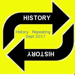 History Repeating (Sept 2017)