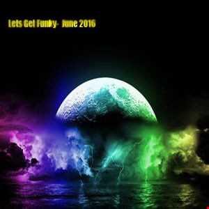 Lets Get Funky June 2016