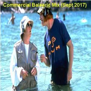 Commercial Balearic Mix (Sept 2017)