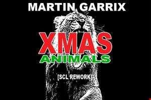 Martin Garrix   XMAS Animals (SCL Rework)