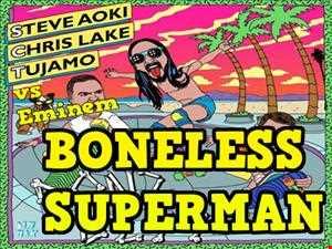 Steve Aoki & Chris Lake & Tujamo Vs Eminem   Boneless Superman (SCL Rework).