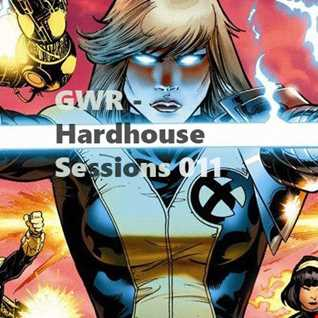 GWR - Hardhouse Sessions 011
