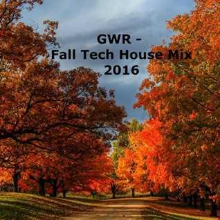 GWR  Fall Tech House Mix 2016