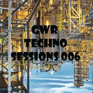 GWR - Techno Sessions 006