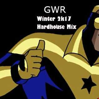GWR - Winter 2017 Hardhouse Mix - Side B