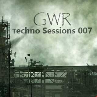 GWR - Techno Sessions 007