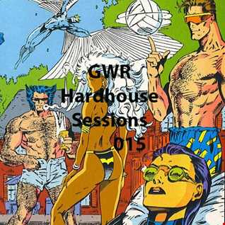 GWR - Hardhouse Sessions 015