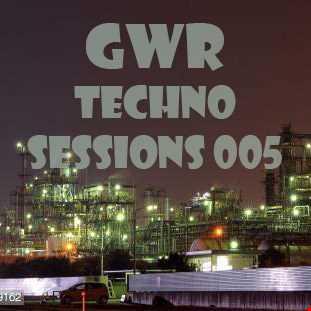 GWR - Techno Sessions 005