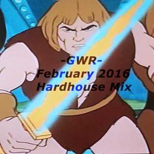 GWR - February 2016 Hardhouse Mix