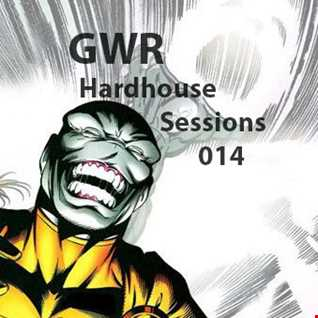 GWR - Hardhouse Sessions 014