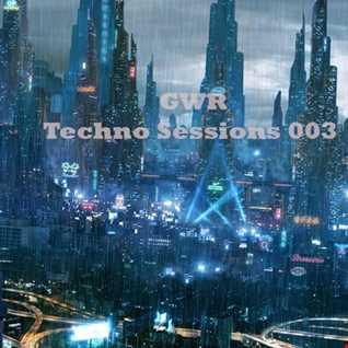 GWR - Techno Sessions 003