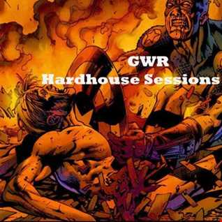 GWR - Hardhouse Sessions 006