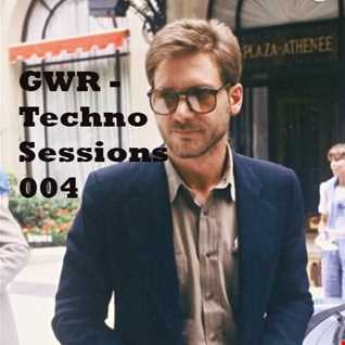 GWR - Techno Sessions 004
