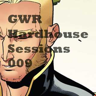 GWR - Hardhouse Sessions 009
