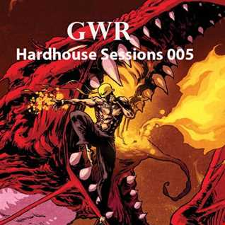 GWR   Hardhouse Sessions 005