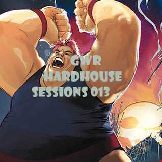 GWR - Hardhouse Sessions 013