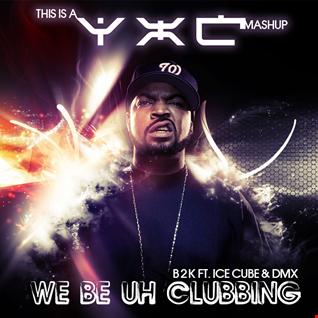 We Be Uh Clubbing (ft. B2K, DMX, Ice Cube)