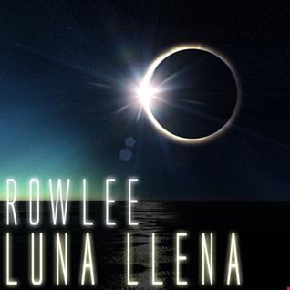 Rowlee   Luna Llena 09072017