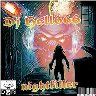 D.J.HELL666   NIGHT KILLER HCMIX 28 01 2018