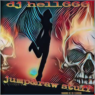 D.J.HELL666   JUMP&RAW STUFF MIX 26 8 2018