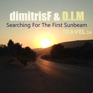 dimitrisF & D.I.M - Searching For The First Sunbeam TRAVEL.24