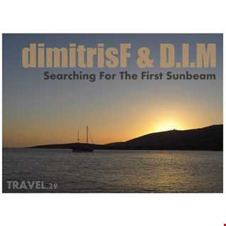 dimitrisF & D.I.M - Searching For The First Sunbeam TRAVEL.29