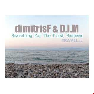 dimitrisF & D.I.M - Searching For The First Sunbeam TRAVEL.30