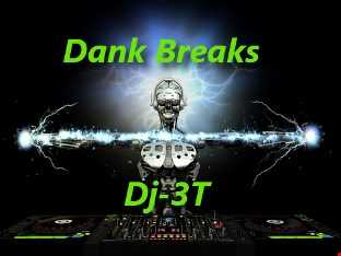 Dank Breaks