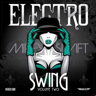 DJ Mikey Swift - Electro Swing! (Volume Two)