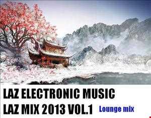 Laz Mix 2013 VOL 1.(COVERS, REMIXES AND ORIGINALS)