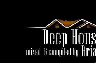 LETS GET DEEP mixed & complied by brian Cajero 2016